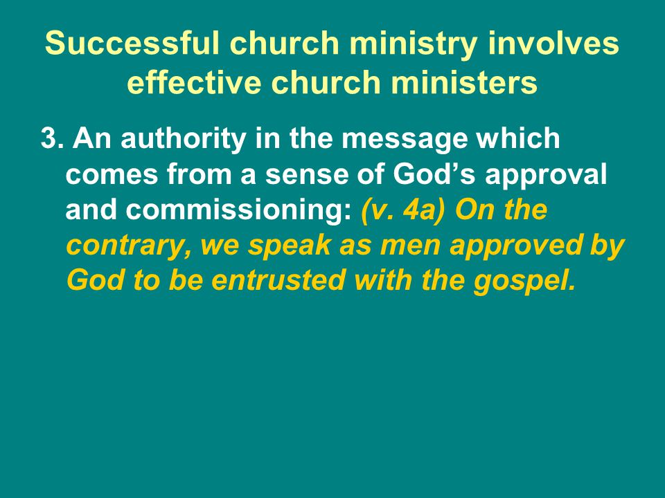 Successful church ministry involves effective church ministers 3.