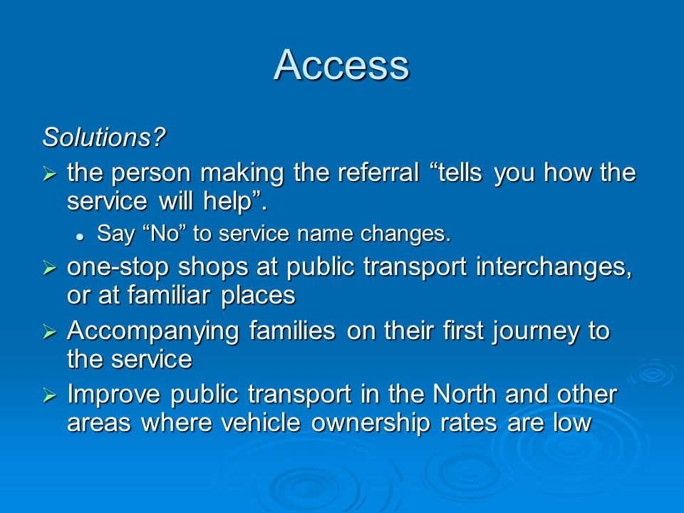 Access Solutions. the person making the referral tells you how the service will help.