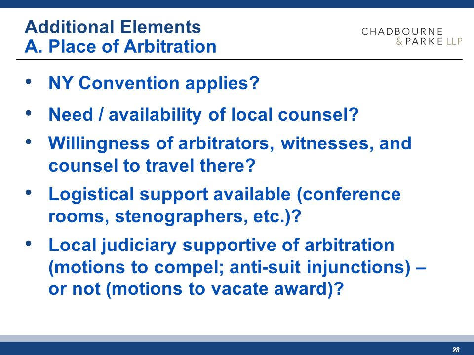 28 Additional Elements A. Place of Arbitration NY Convention applies.