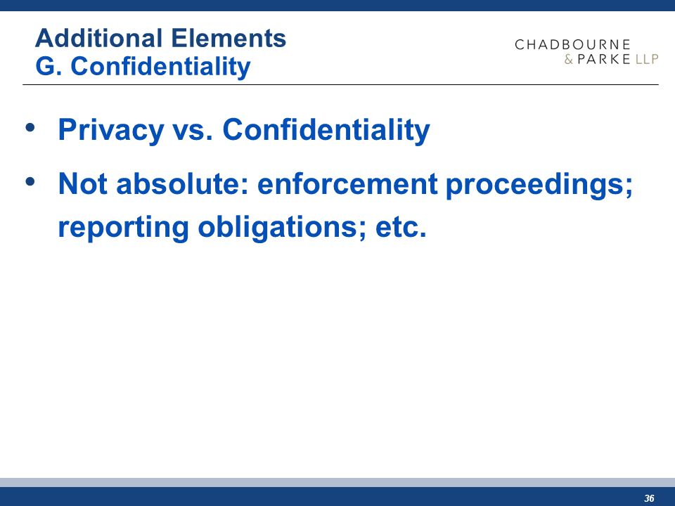36 Additional Elements G. Confidentiality Privacy vs.
