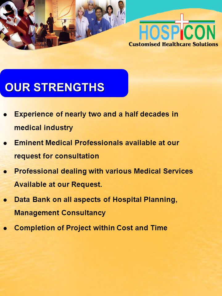 Customer oriented approach Organizing leverage to deliver continually improving quality consultancy services Implementation of innovative solutions Achieve excellence and success using achievable vision of future Design healthcare facilities and help hospitals to run competitive space OUR OBJECTIVE