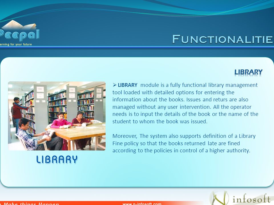 LIBRARY module is a fully functional library management tool loaded with detailed options for entering the information about the books.