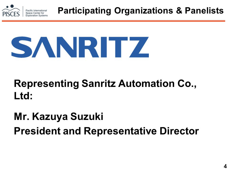 4 Representing Sanritz Automation Co., Ltd: Mr. Kazuya Suzuki President and Representative Director