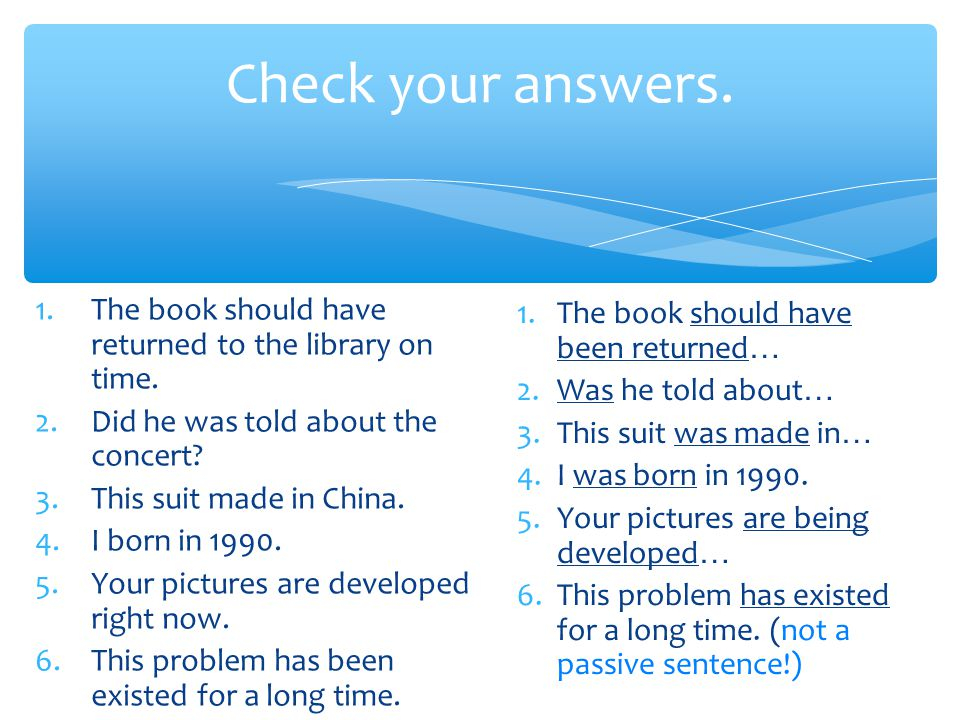 Check your answers. 1.The book should have returned to the library on time.