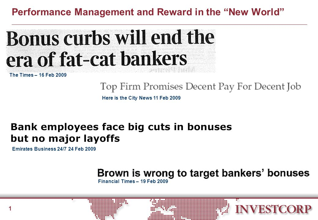 1 Performance Management and Reward in the New World The Times – 16 Feb 2009 Emirates Business 24/7 24 Feb 2009 Financial Times – 19 Feb 2009 Here is