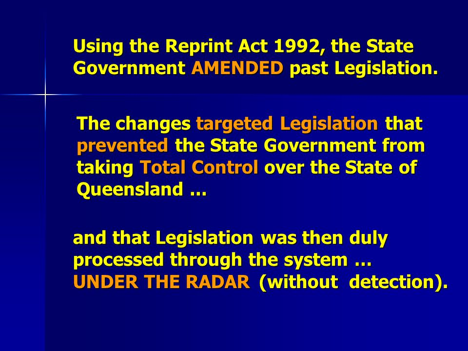Using the Reprint Act 1992, the State Government AMENDED past Legislation.