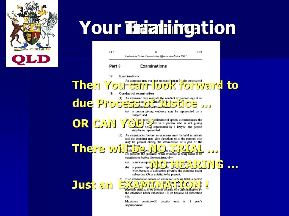 ExaminationHearing Then You can look forward to YourTrial due Process of Justice … OR CAN YOU .
