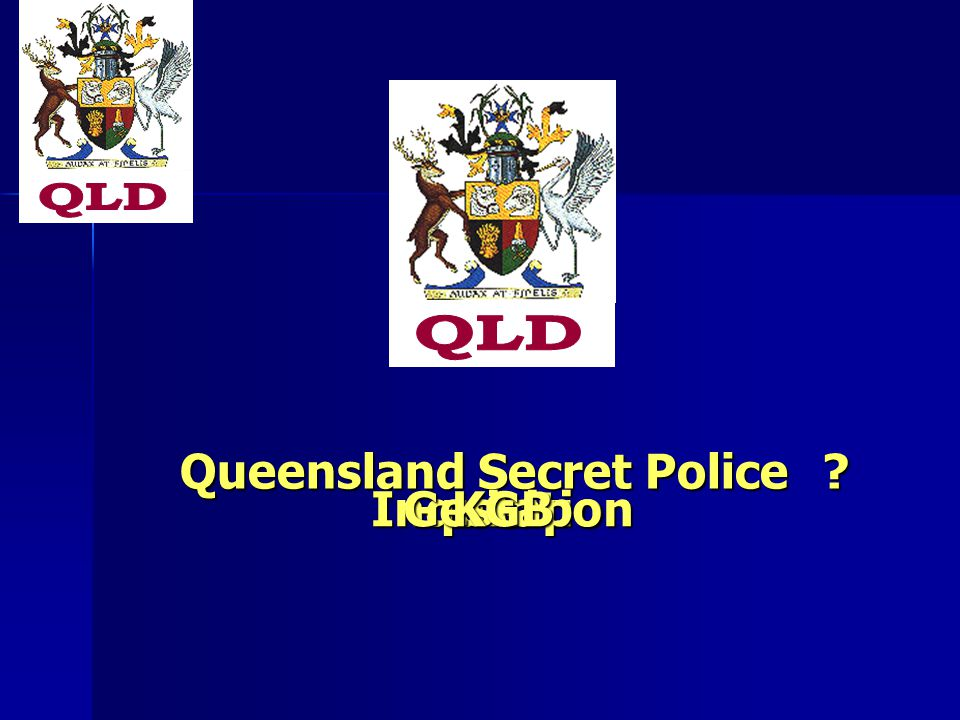 Queensland Secret Police InquisitionGestapoKGB