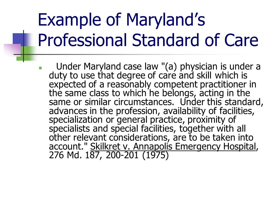 Example of Marylands Professional Standard of Care Under Maryland case law