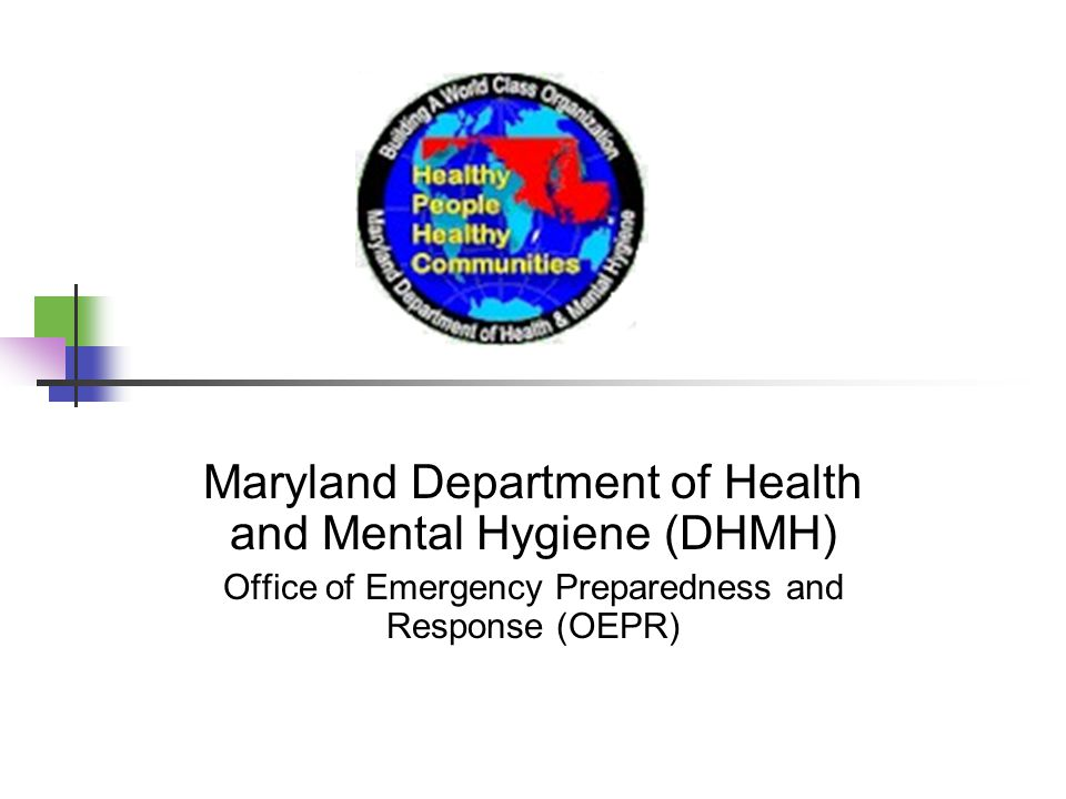 Maryland Department of Health and Mental Hygiene (DHMH) Office of Emergency Preparedness and Response (OEPR)