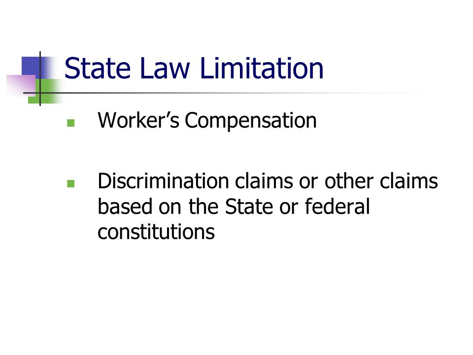 State Law Limitation Workers Compensation Discrimination claims or other claims based on the State or federal constitutions