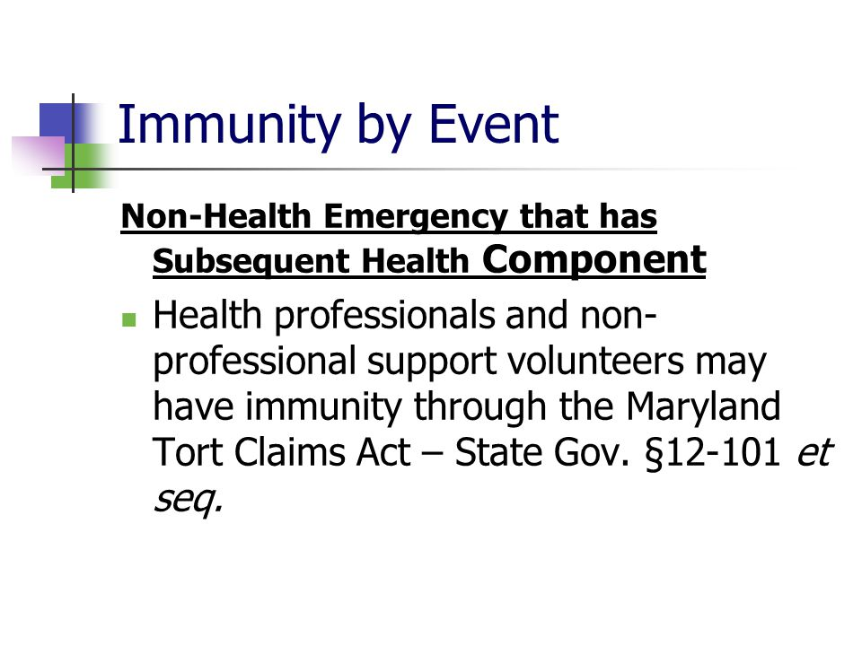 Immunity by Event Non-Health Emergency that has Subsequent Health Component Health professionals and non- professional support volunteers may have imm
