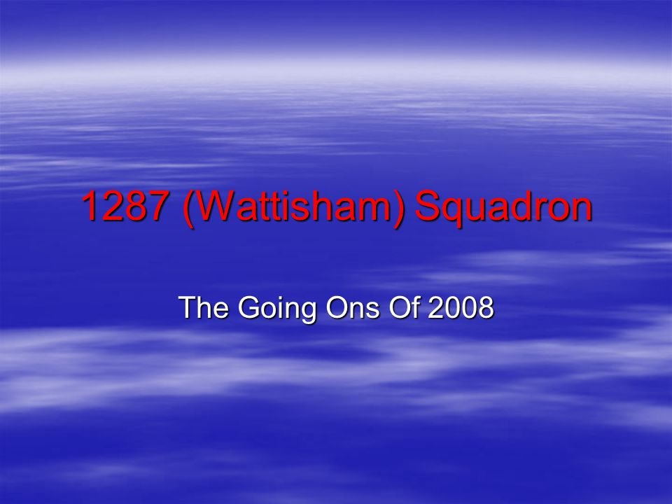 1287 (Wattisham) Squadron The Going Ons Of 2008