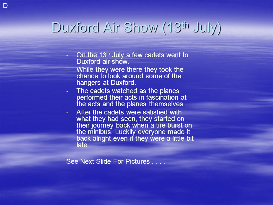 Duxford Air Show (13 th July) - -On the 13 th July a few cadets went to Duxford air show.