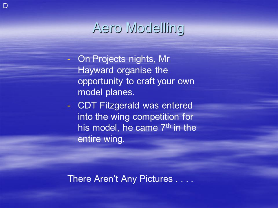 Aero Modelling - -On Projects nights, Mr Hayward organise the opportunity to craft your own model planes.