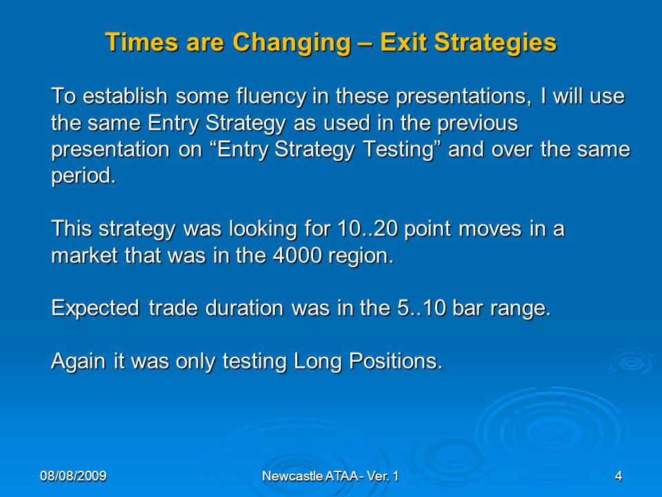Times are Changing – Exit Strategies 08/08/20094Newcastle ATAA - Ver.