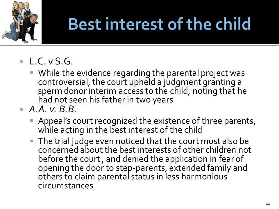 L.C. v S.G. While the evidence regarding the parental project was controversial, the court upheld a judgment granting a sperm donor interim access to