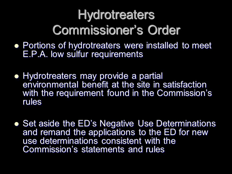 Hydrotreaters Commissioners Order Portions of hydrotreaters were installed to meet E.P.A.