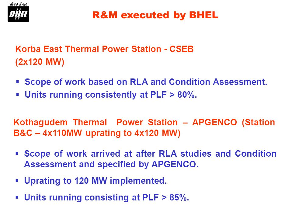 Korba East Thermal Power Station - CSEB (2x120 MW) R&M executed by BHEL Scope of work based on RLA and Condition Assessment.