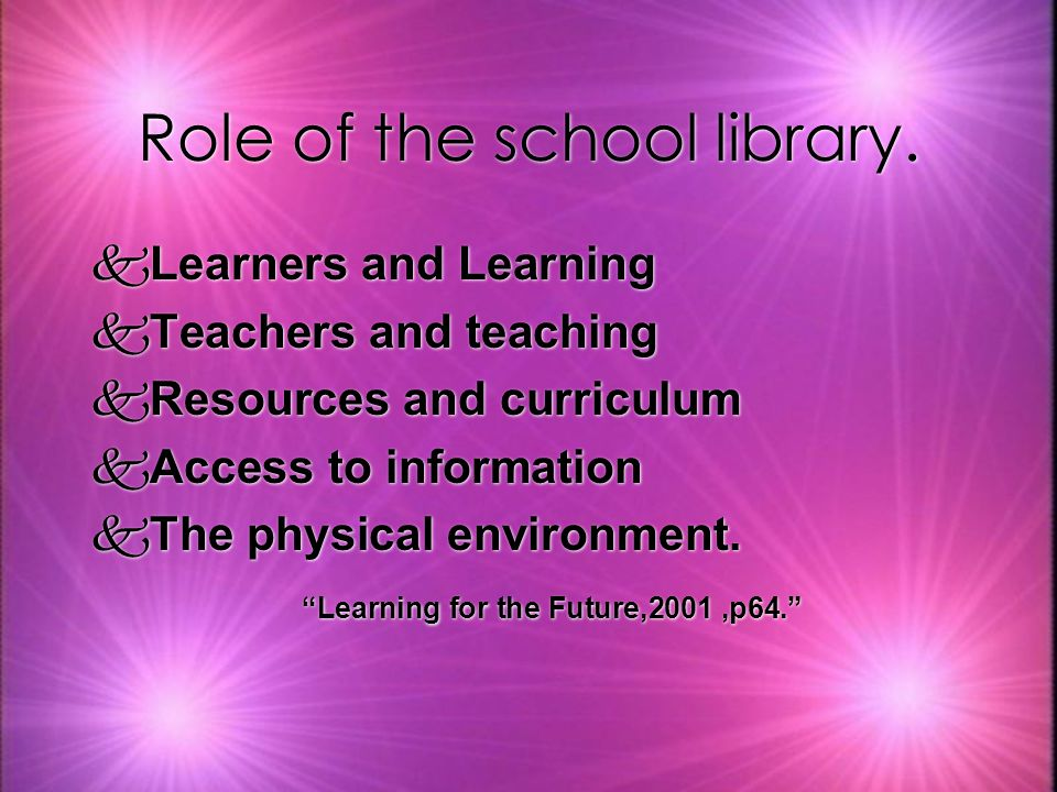 Role of the school library.