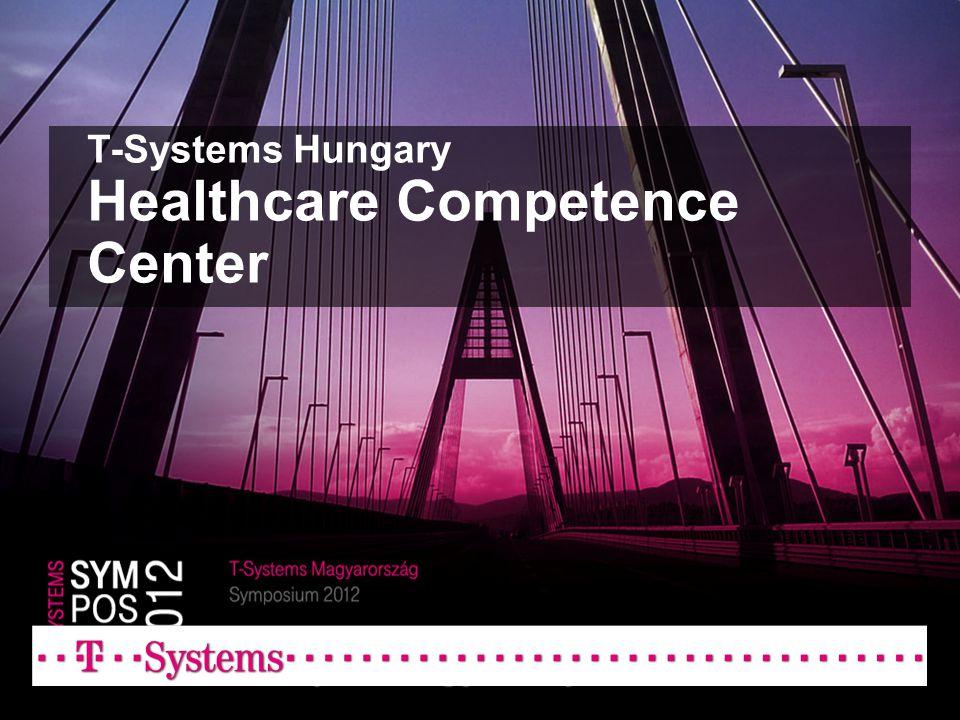 T-Systems Hungary Healthcare Competence Center Viktor Zala, T-Systems Magyarország Zrt.