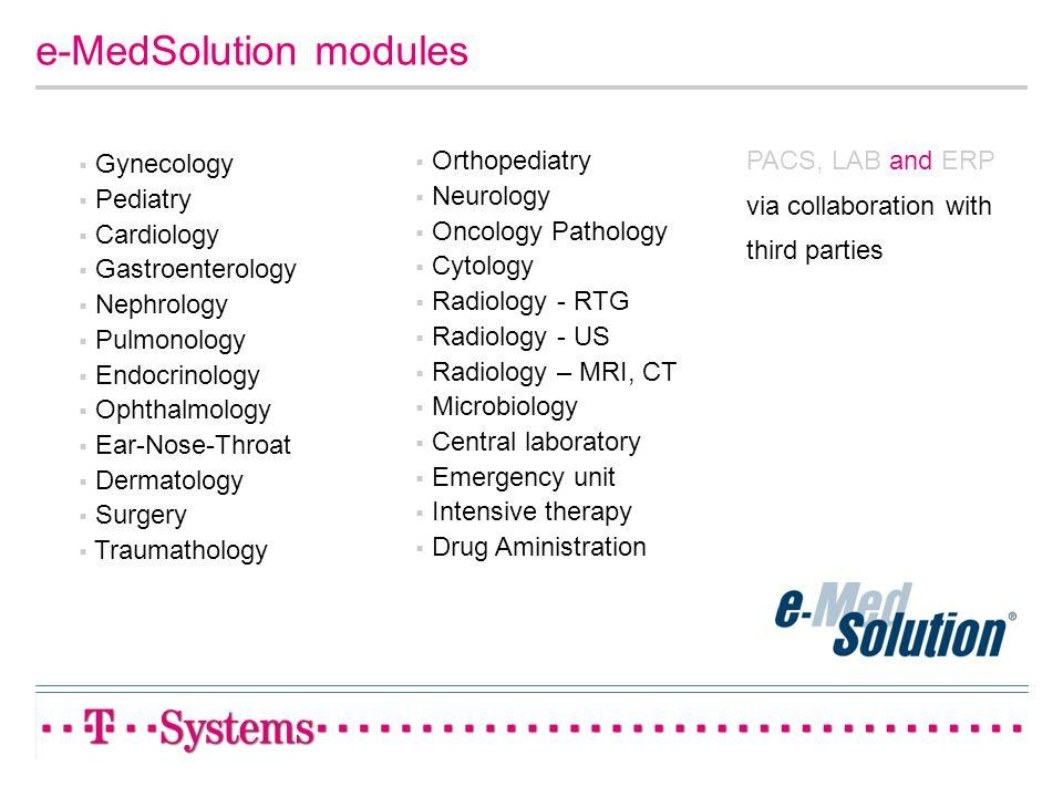e-MedSolution modules Gynecology Pediatry Cardiology Gastroenterology Nephrology Pulmonology Endocrinology Ophthalmology Ear-Nose-Throat Dermatology S