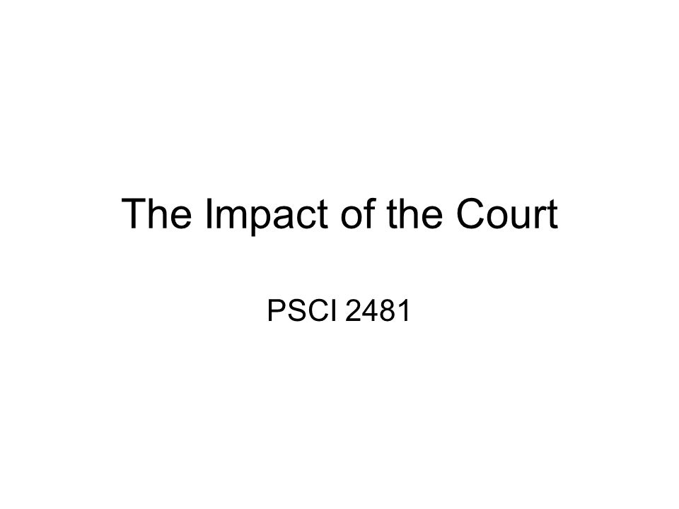 The Impact of the Court PSCI 2481
