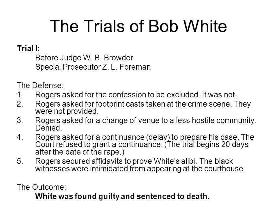 The Trials of Bob White Trial I: Before Judge W.B.