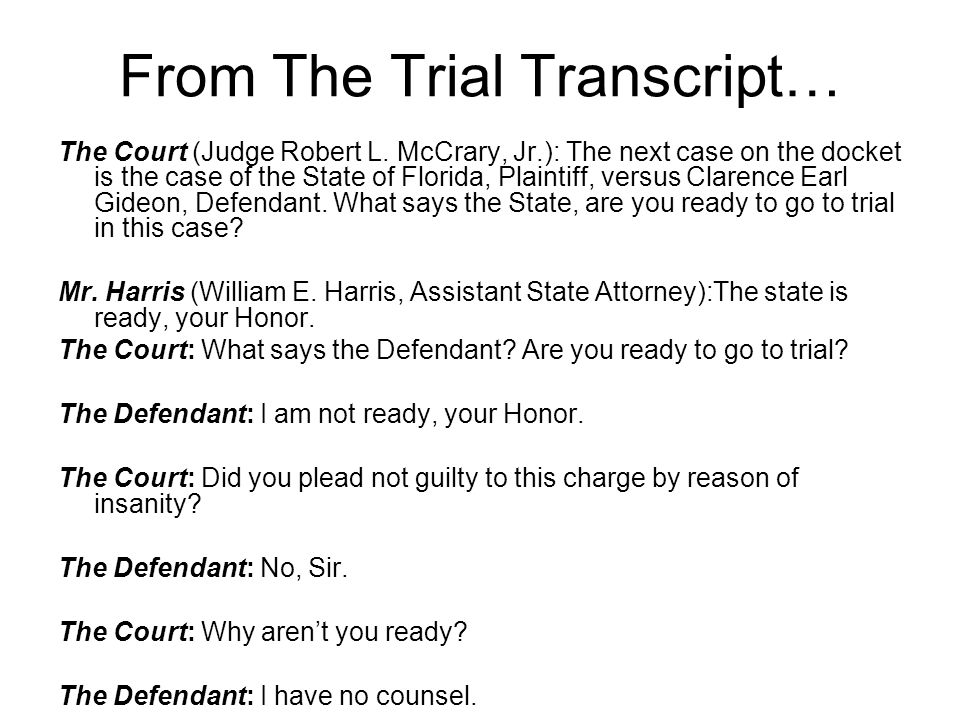 From The Trial Transcript… The Court (Judge Robert L.