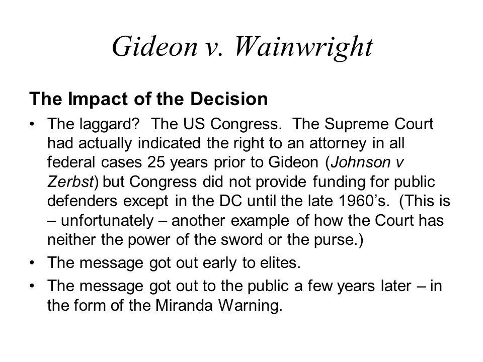 Gideon v.Wainwright The Impact of the Decision The laggard.