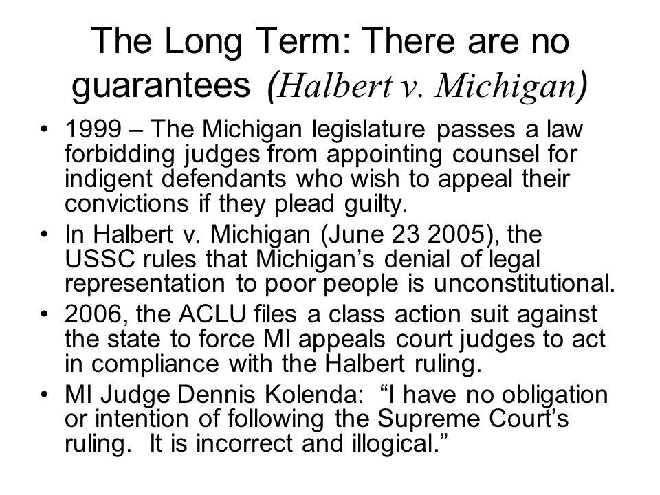 The Long Term: There are no guarantees ( Halbert v.