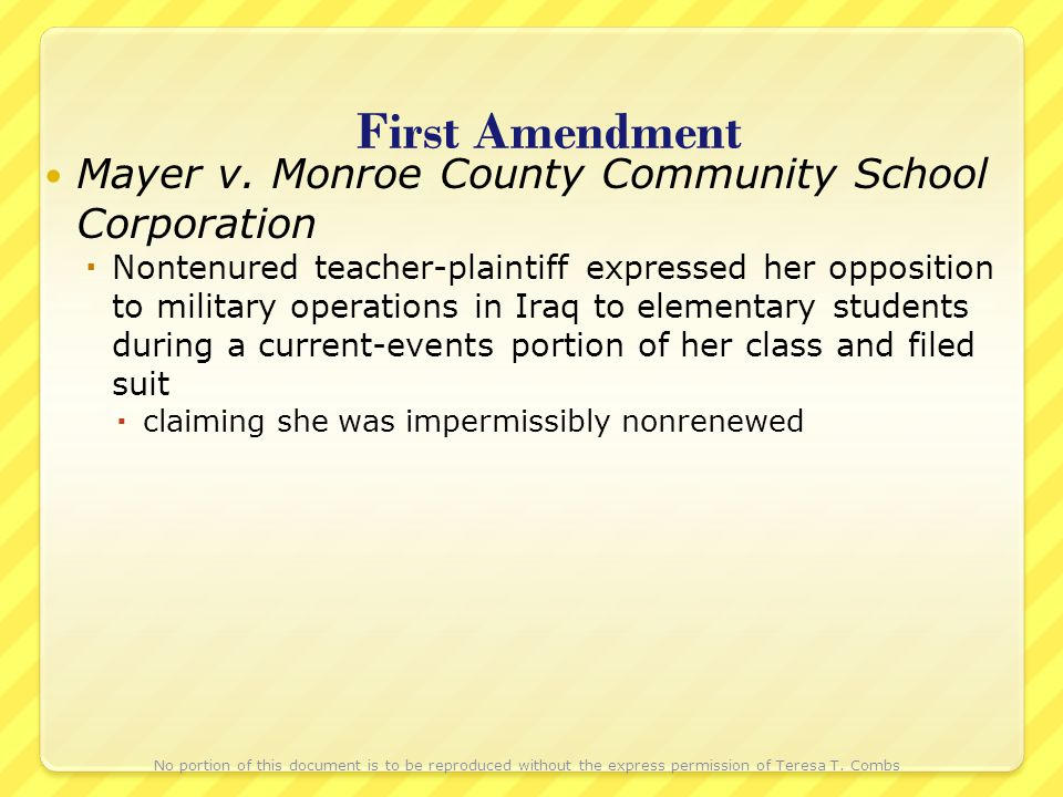 First Amendment Mayer v. Monroe County Community School Corporation Nontenured teacher-plaintiff expressed her opposition to military operations in Ir