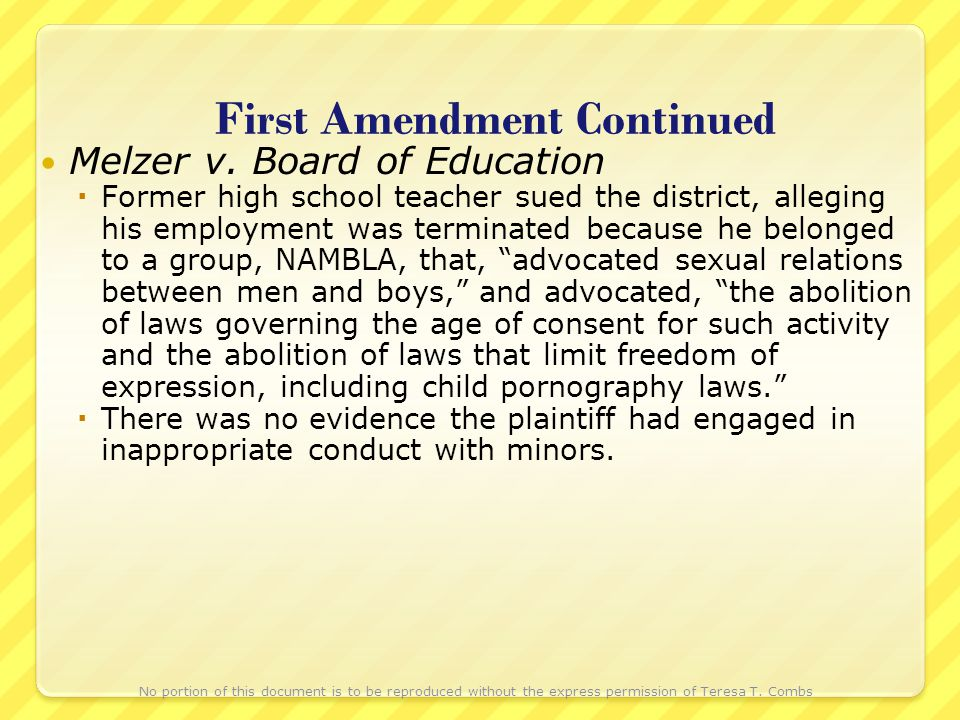 First Amendment Continued Melzer v. Board of Education Former high school teacher sued the district, alleging his employment was terminated because he