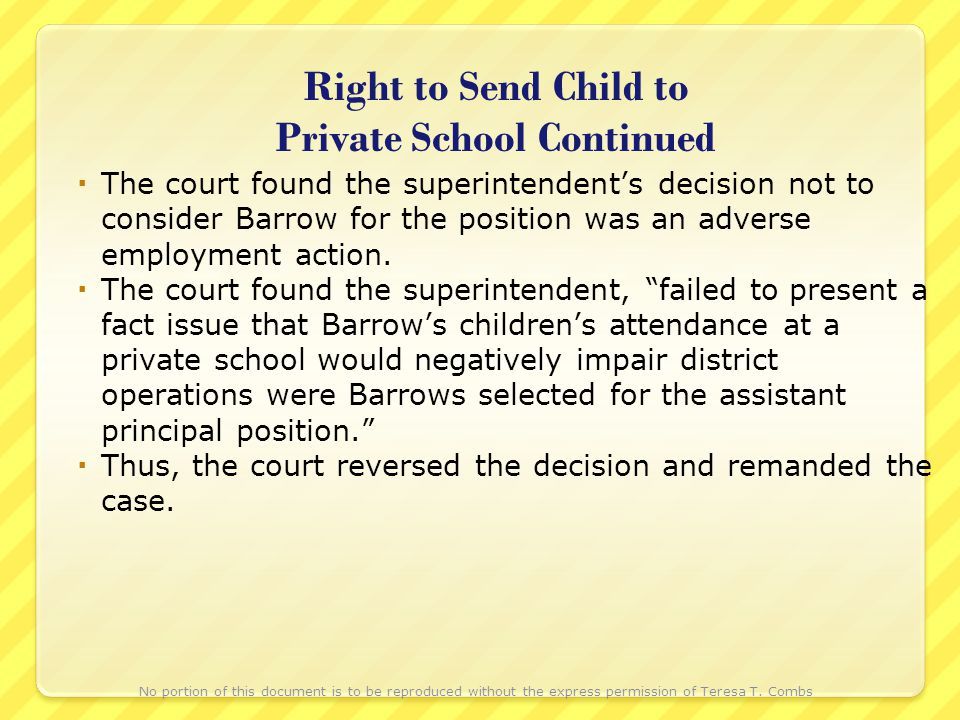 Right to Send Child to Private School Continued The court found the superintendents decision not to consider Barrow for the position was an adverse em