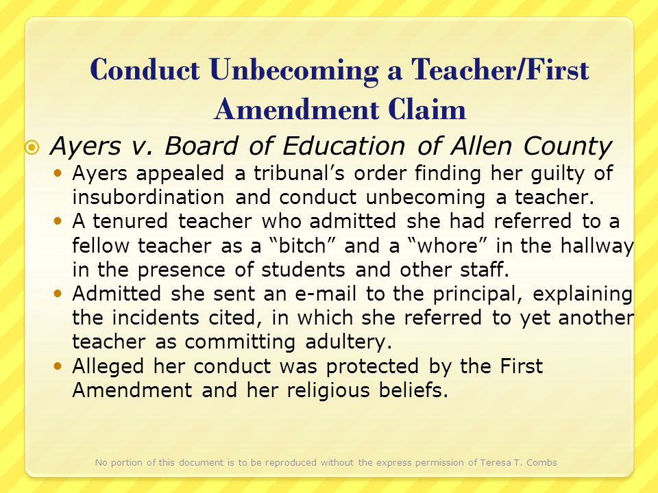 Conduct Unbecoming a Teacher/First Amendment Claim Ayers v. Board of Education of Allen County Ayers appealed a tribunals order finding her guilty of