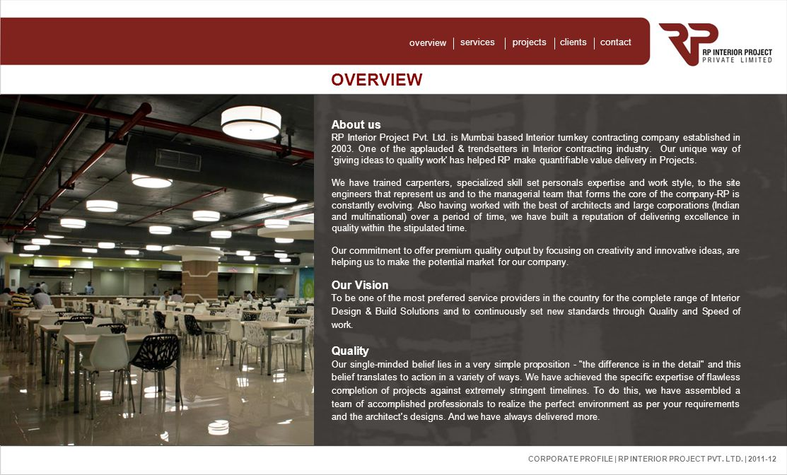 Corporate Profile | RP Interior Project Pvt. Ltd. | 2011-2012 overview servicesprojectscontactclients CORPORATE PROFILE | RP INTERIOR PROJECT PVT. LTD