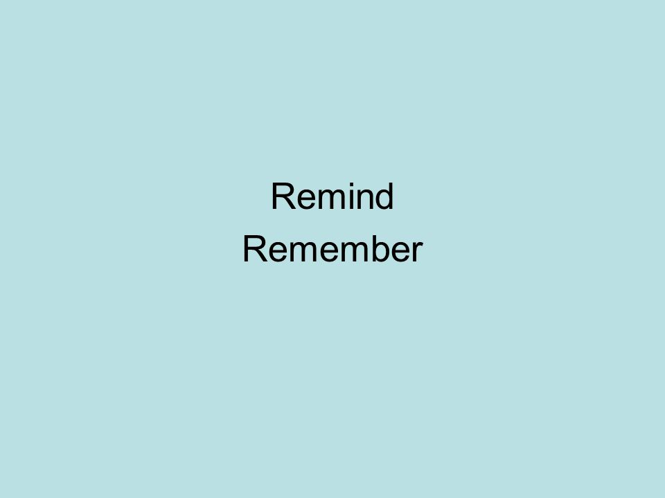 Remind Remember