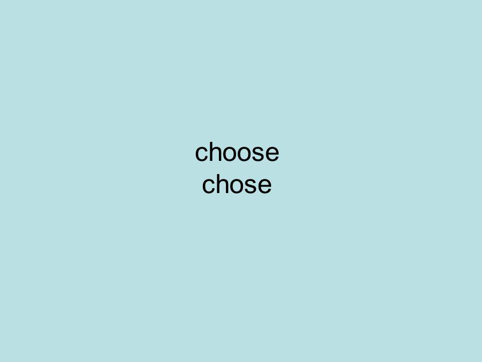 choose chose