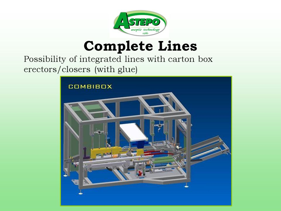 Complete Lines Possibility of integrated lines with carton box erectors/closers (with glue)