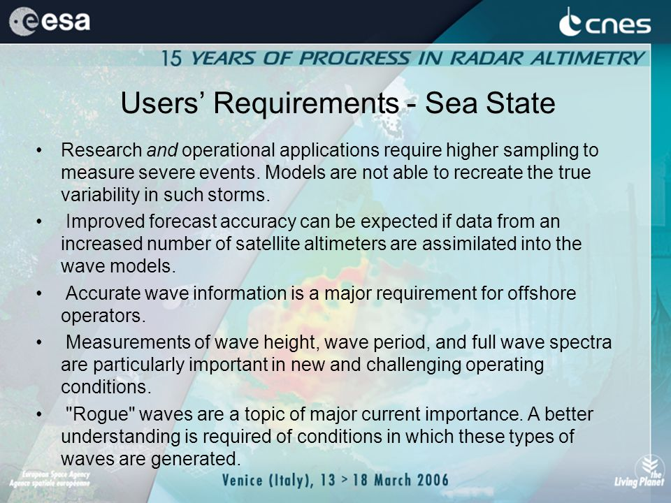 Users Requirements - Sea State Research and operational applications require higher sampling to measure severe events.
