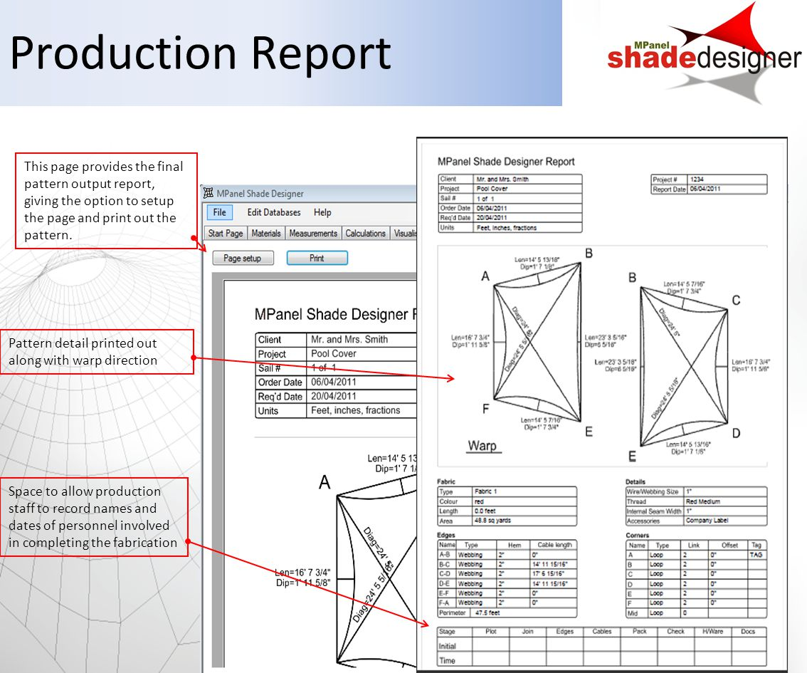 Production Report This page provides the final pattern output report, giving the option to setup the page and print out the pattern.