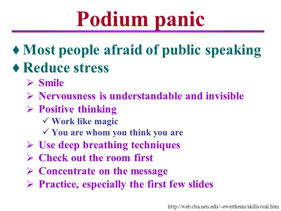 Most people afraid of public speaking Reduce stress Smile Nervousness is understandable and invisible Positive thinking Work like magic You are whom y