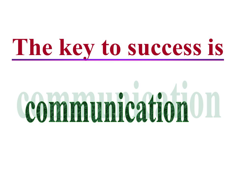 The key to success is