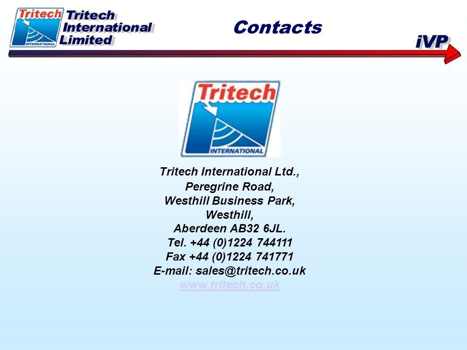 Tritech International Ltd., Peregrine Road, Westhill Business Park, Westhill, Aberdeen AB32 6JL. Tel. +44 (0)1224 744111 Fax +44 (0)1224 741771 E-mail