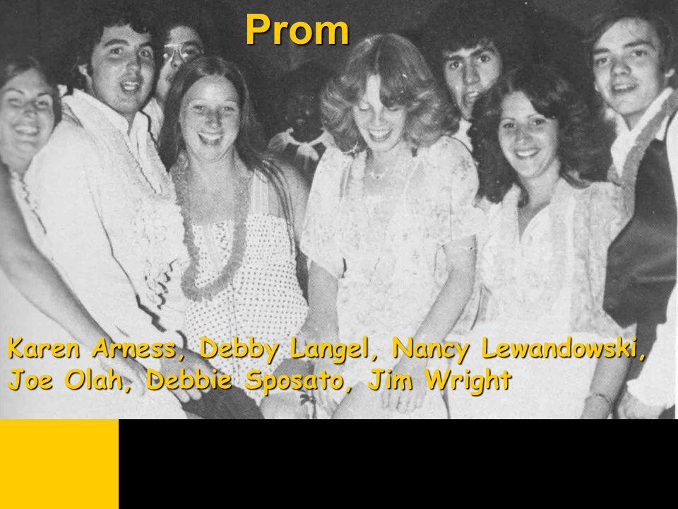 Prom Karen Arness, Debby Langel, Nancy Lewandowski, Joe Olah, Debbie Sposato, Jim Wright