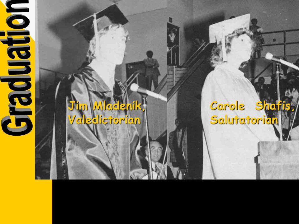Jim Mladenik, Valedictorian Carole Shafis, Salutatorian