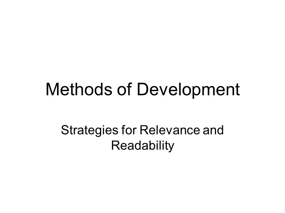 Methods of Development Strategies for Relevance and Readability