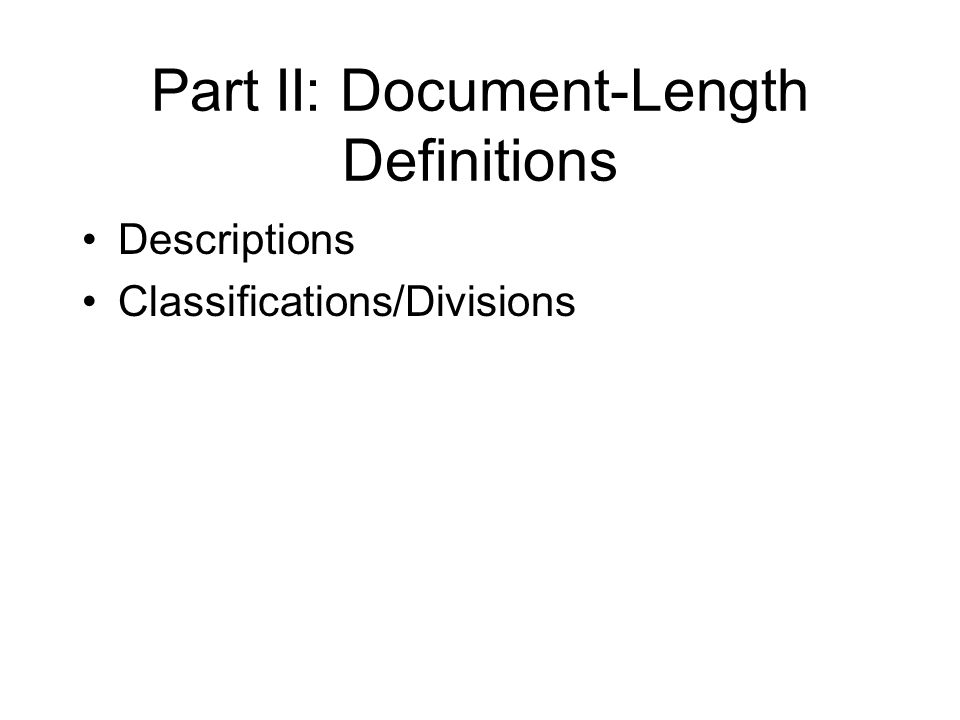 Part II: Document-Length Definitions Descriptions Classifications/Divisions
