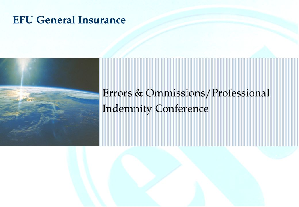 Errors & Ommissions/Professional Indemnity Conference EFU General Insurance
