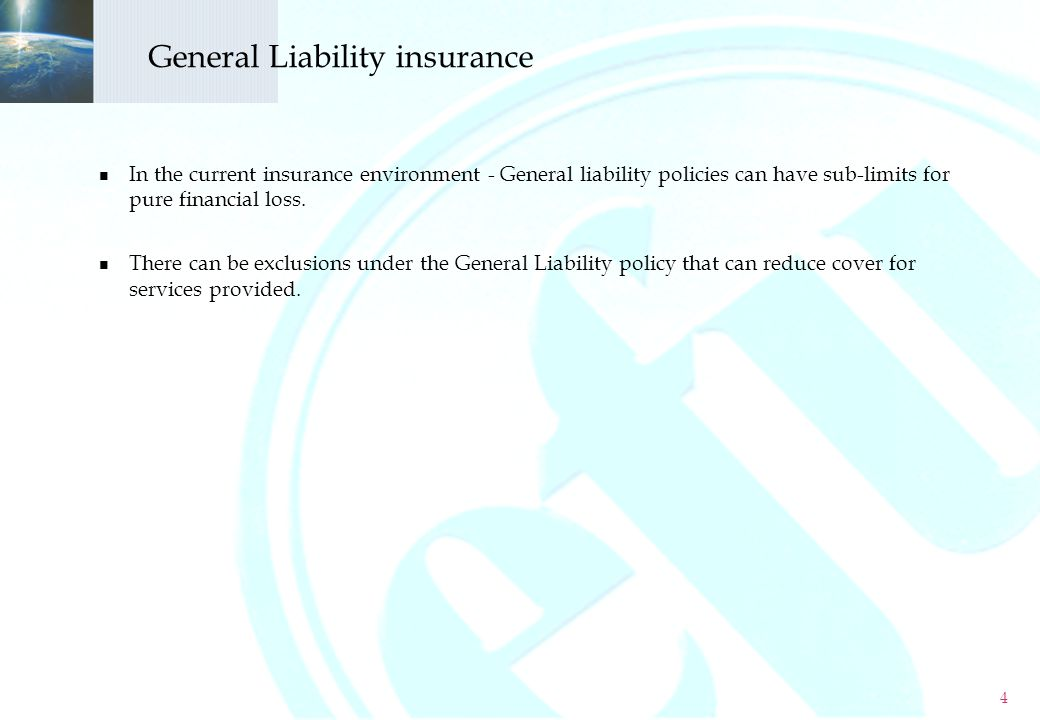 5 In the current insurance environment - General liability policies can have sub-limits for pure financial loss.